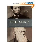 Rebel Giants Darwin and Lincoln