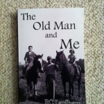 The Old Man and Me by RC Larlham