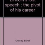 Crissey Lincoln's Lost Speech