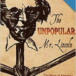 The Unpopular Mr. Lincoln