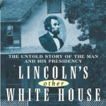 Lincolns Other White House